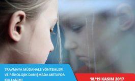 Travmaya Müdahale Yöntemleri ve Psikolojik Danışmada Metafor Kullanımı Eğitimi – İSTANBUL (18/19 Kasım 2017)