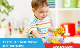 43.Çocuk Değerlendirme Testleri Eğitimi – ANKARA (25/26 Kasım 2017)