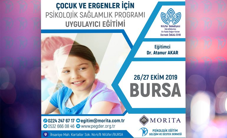 3.Çocuk ve Ergenler İçin Psikolojik Sağlamlık Geliştirme Programı Uygulayıcı Eğitimi – 26/27 Ekim 2019 (BURSA)