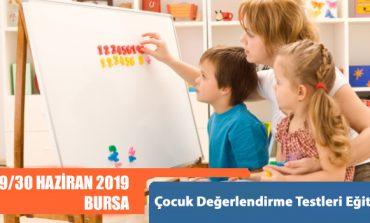 52.Çocuk Değerlendirme Testleri Eğitimi - BURSA (29/30 Haziran 2019)