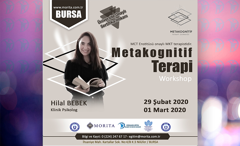 Metakognitif Terapi Workshop – 29 Şubat/01 Mart 2020 (BURSA)