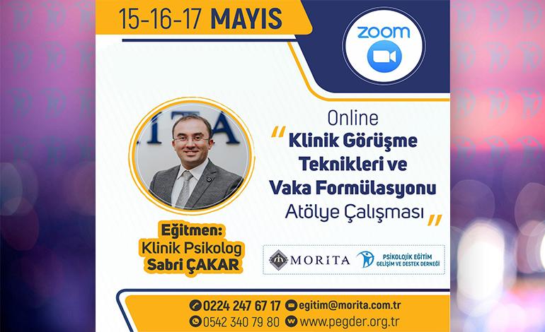 Online Klinik Görüşme Teknikleri ve Vaka Formülasyonu Atölye Çalışması (15/16/17 Mayıs 2020)